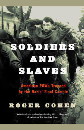 Soldiers and Slaves by Roger Cohen