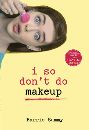 I So Don't Do Makeup by Barrie Summy