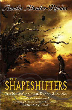 The Shapeshifters by Amelia Atwater-Rhodes
