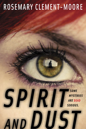Spirit and Dust by Rosemary Clement-Moore