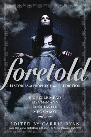 Foretold by