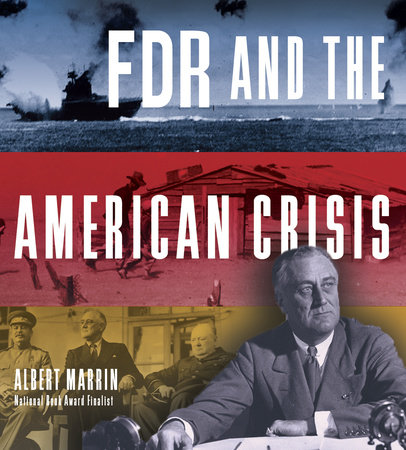 FDR and the American Crisis by Albert Marrin
