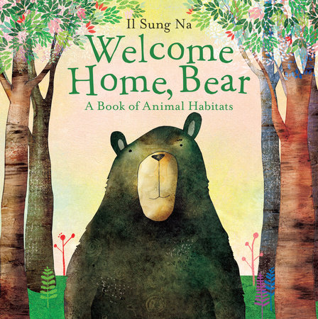 Welcome Home, Bear by Il Sung Na