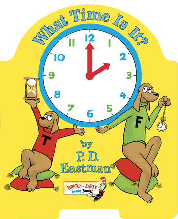 What Time Is It? by P.D. Eastman