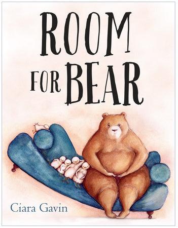 Room for Bear by Ciara Gavin