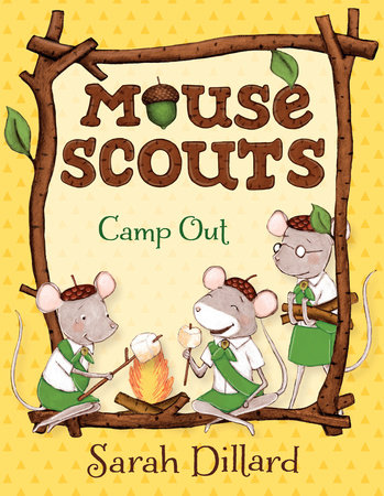 Mouse Scouts: Camp Out by Sarah Dillard