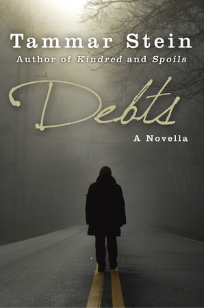 Debts: A Novella by Tammar Stein