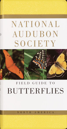 National Audubon Society Field Guide to Butterflies by National Audubon Society