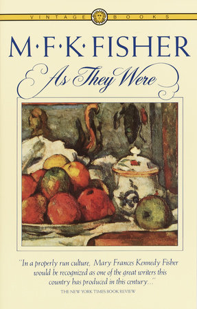 As They Were by M.F.K. Fisher