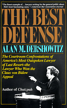 The Best Defense by Alan Dershowitz