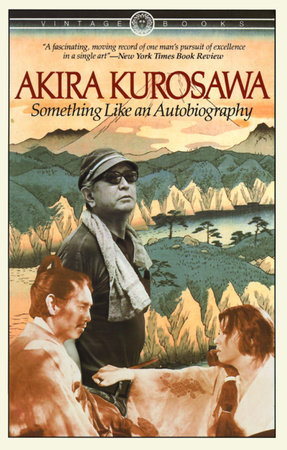Something Like An Autobiography by Akira Kurosawa