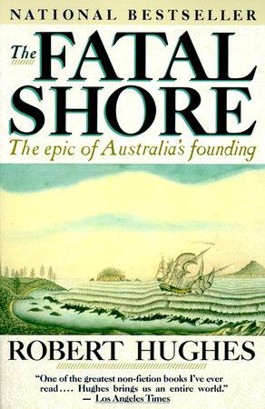 The Fatal Shore by Robert Hughes