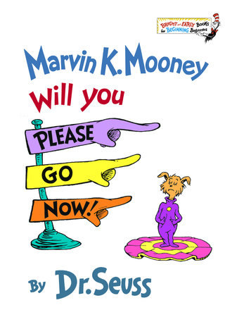 Marvin K. Mooney Will You Please Go Now! Cover