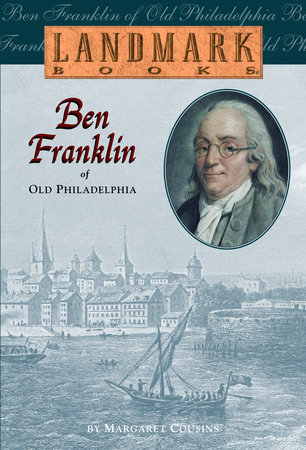 Ben Franklin of Old Philadelphia by Margaret Cousins
