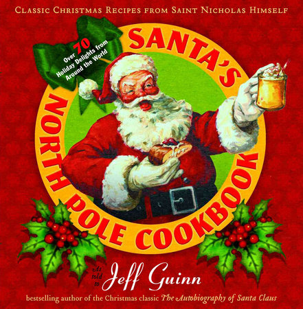 Santa's North Pole Cookbook by Jeff Guinn