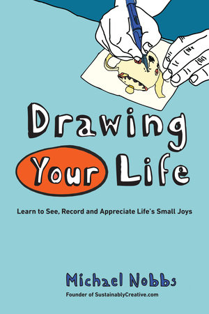 Drawing Your Life by Michael Nobbs