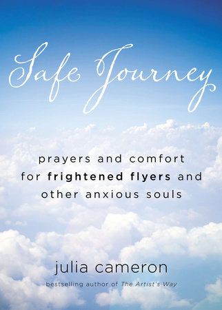 Safe Journey by Julia Cameron