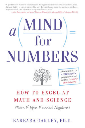 A Mind for Numbers by Barbara Oakley, PhD