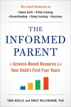 The Informed Parent by Tara Haelle | Emily Willingham, Ph.D.