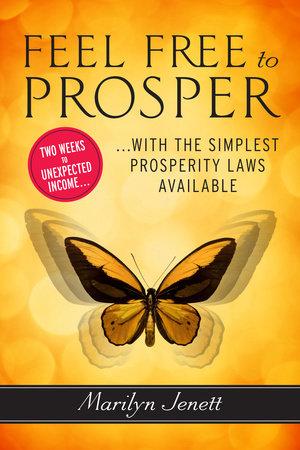 Feel Free to Prosper by Marilyn Jenett