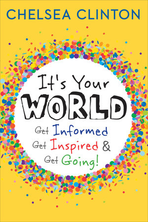 It's Your World by Chelsea Clinton
