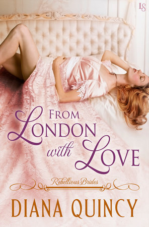 From London with Love by Diana Quincy
