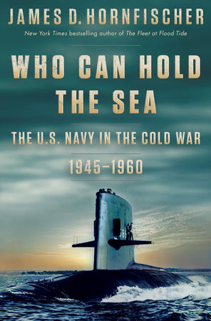 Who Can Hold the Sea by James D. Hornfischer
