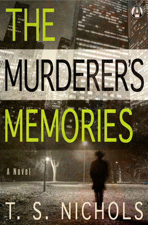The Murderer's Memories by T.S. Nichols