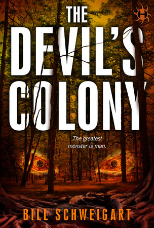 The Devil's Colony by Bill Schweigart