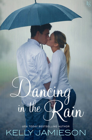 Dancing in the Rain by Kelly Jamieson