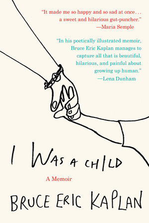I Was a Child by Bruce Eric Kaplan