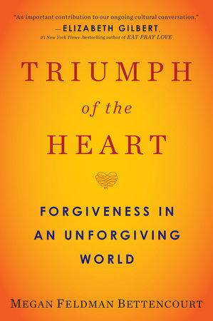 Triumph of the Heart by Megan Feldman Bettencourt