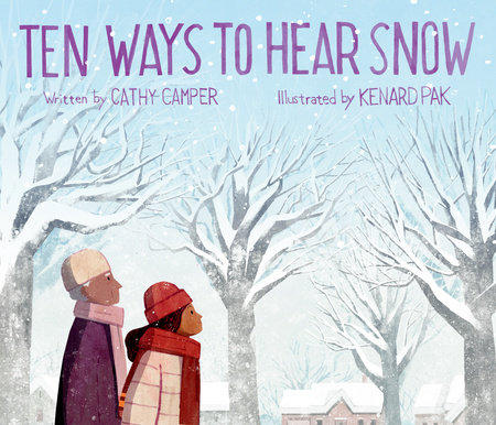Ten Ways to Hear Snow by Cathy Camper