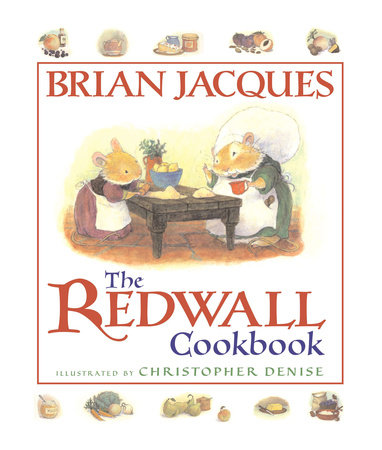The Redwall Cookbook by Brian Jacques