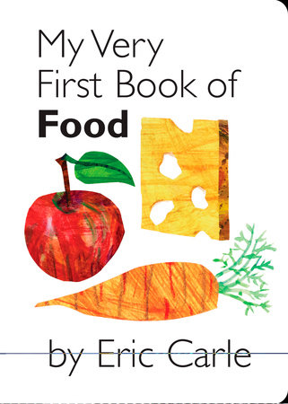 My Very First Book of Food by Eric Carle