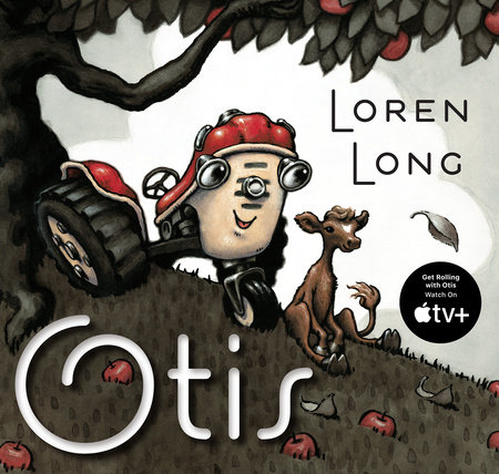 Otis by Loren Long; Illustrated by Loren Long