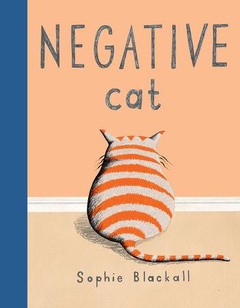 Negative Cat by Sophie Blackall