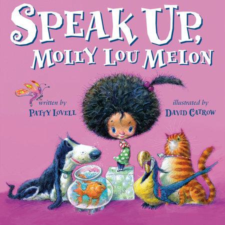 Speak Up, Molly Lou Melon by Patty Lovell