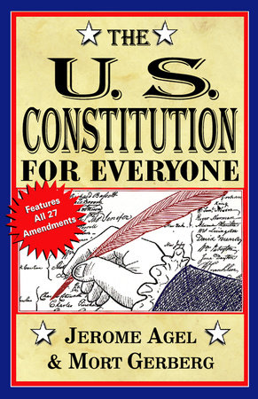 The U.S. Constitution for Everyone by Jerome B. Agel and Mort Gerberg