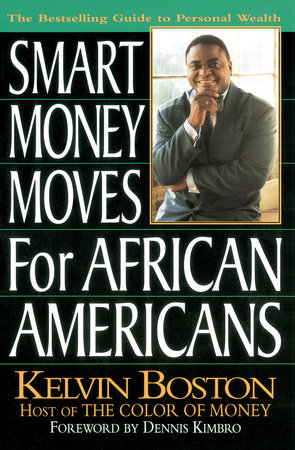 Smart Money Moves for African-Americans by Kelvin Boston