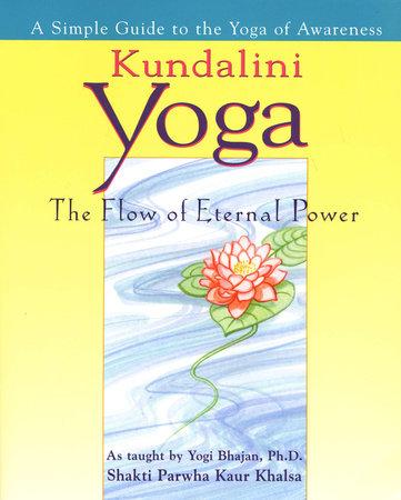 Kundalini Yoga by Shakti Parwah Kaur Khalsa