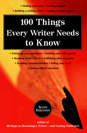 100 Things Every Writer Needs to Know by Scott Edelstein