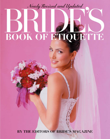 Bride's Book of Etiquette by Bride's Magazine Editors