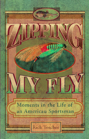 Zipping My Fly by Rich Tosches