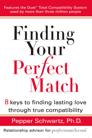 Finding Your Perfect Match by Pepper Schwartz