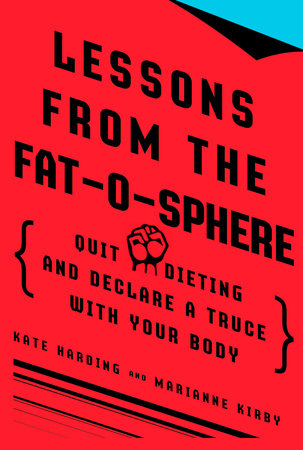 Lessons from the Fat-o-sphere by Kate Harding and Marianne Kirby