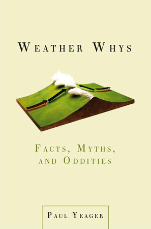 Weather Whys by Paul Yeager