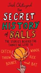 The Secret History of Balls