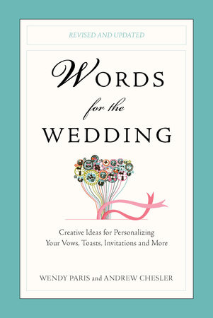 Words for the Wedding by Wendy Paris and Andrew Chesler