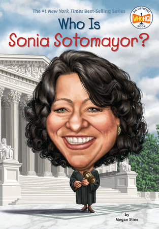Who Is Sonia Sotomayor? by Megan Stine and Who HQ
